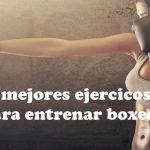 Los 5 mejores ejercicios de Boxeo