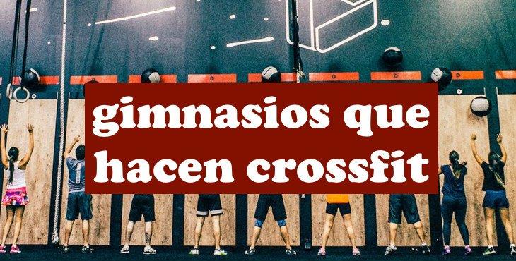 Gimnasios que hacen Crossfit