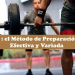 Crossfit : el Método de Preparación Física Efectiva y Variada