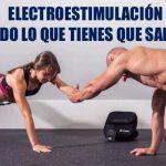 ¿Que es la electroestimulación? Todo lo que hay que saber