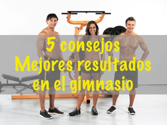 5 consejos para obtener más resultados en el gimnasio