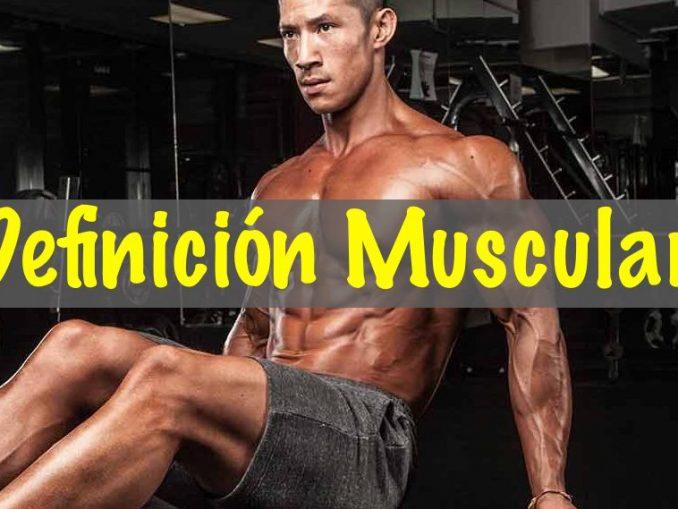 Rutinas de definición muscular: Todo lo que necesitas saber