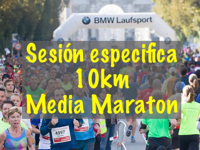 Sesión específica 10 km media y maratón