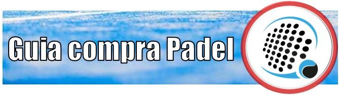 Guia de compra Padel