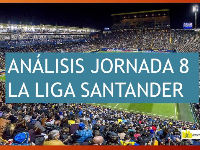 ANÁLISIS DE LA JORNADA 8 DE LA LIGA SANTANDER