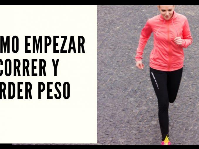 Como empezar a correr y perder peso