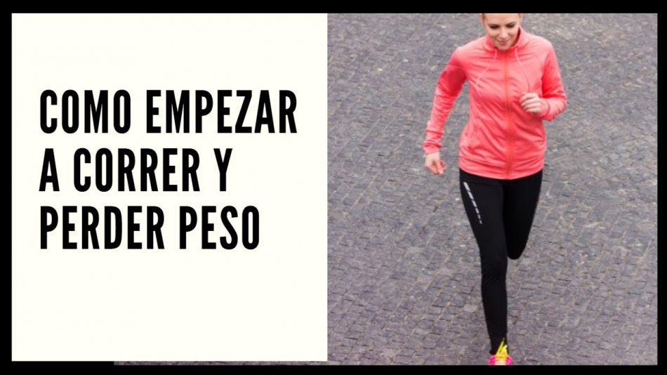 empezar a correr y perder peso