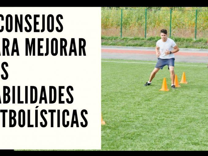5 consejos para mejorar tus habilidades futbolísticas