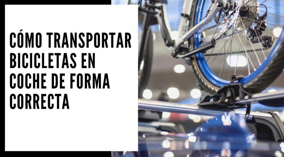 Cómo transportar bicicletas en coche de forma correcta