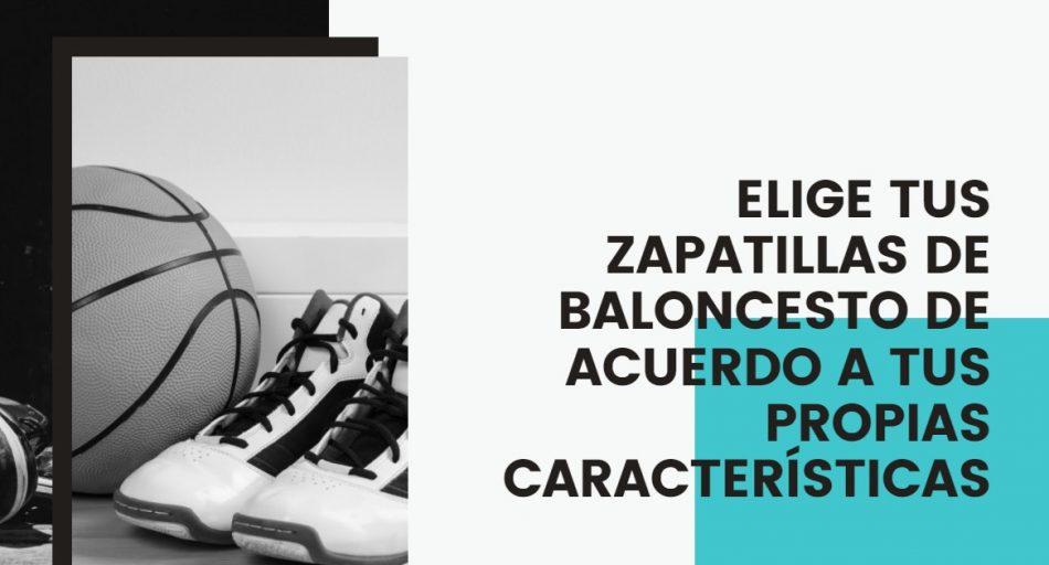 ELIGE TUS ZAPATILLAS DE BALONCESTO DE ACUERDO A TUS PROPIAS CARACTERÍSTICAS