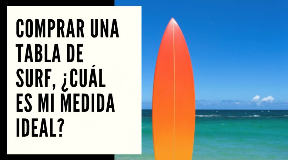 Comprar una tabla de surf,, mi medida ideal