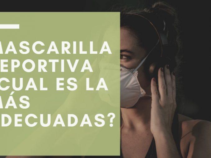 Mascarilla Deportiva ¿Cual es la más adecuadas?